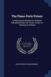 The Piano-Forte Primer by John Freckleton Burrowes