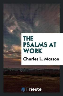 The Psalms at Work by Charles L. Marson image