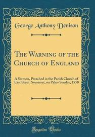 The Warning of the Church of England by George Anthony Denison image