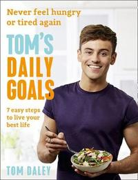 Tom's Daily Goals by Tom Daley