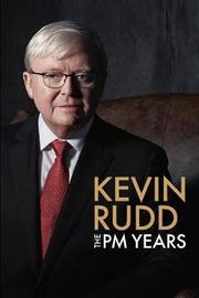 The Pm Years by Kevin Rudd