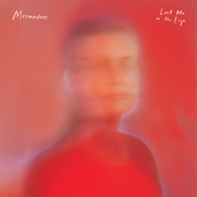 Look Me In The Eye (Limited Edition) by Mermaidens