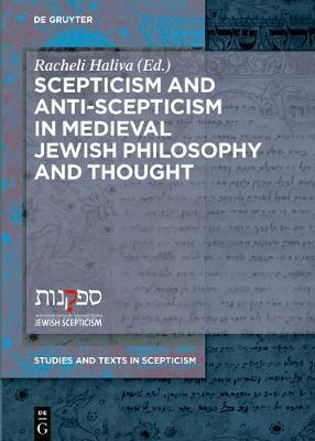 Scepticism and Anti-Scepticism in Medieval Jewish Philosophy and Thought