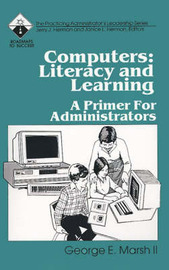 Computers: Literacy and Learning by George E. Marsh image