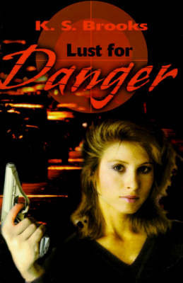 Lust for Danger by K S Brooks