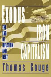 Exodus from Capitalism: The End of Inflation and Debt by Thomas O Gouge image