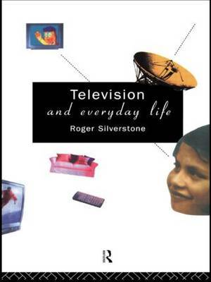 Television And Everyday Life by Roger Silverstone image