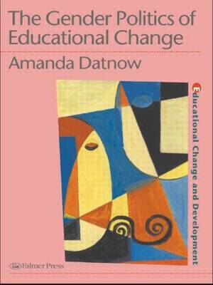 The Gender Politics Of Educational Change by Amanda Datnow image