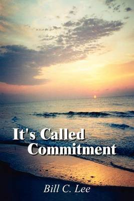 It's Called Commitment by Bill C. Lee image