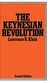 Keynesian Revolution by Lawrence R. Klein