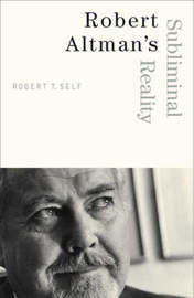 Robert Altman's Subliminal Reality by Robert T. Self image