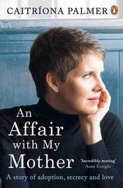 An Affair with My Mother by Caitriona Palmer
