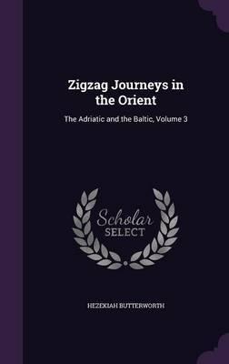 Zigzag Journeys in the Orient by Hezekiah Butterworth