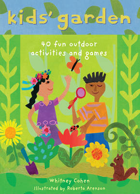 Kids' Garden: Forty Fun Indoor and Outdoor Activities for Growing Kids by Whitney Cohen image