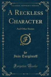A Reckless Character by Ivan Turgenieff