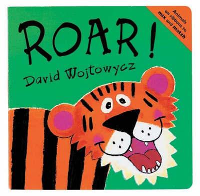 Roar! Board Book by David Wojtowycz image