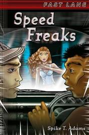 Speed Freaks by Spike T. Adams image