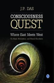 Consciousness Quest by J.P. Das