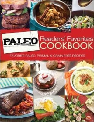 Paleo Magazine Readers' Favorites Cookbook by Paleo Magazine