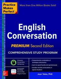 Practice Makes Perfect: English Conversation, Premium Second Edition by Jean Yates