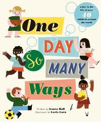 One Day, So Many Ways by Laura Hall