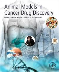 Animal Models in Cancer Drug Discovery by Ramzi M Mohammad
