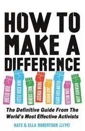 How to Make a Difference by Kate Robertson