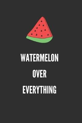 Watermelon Over Everything by Sosweet Notebooks