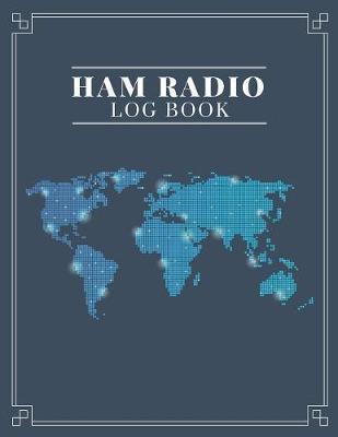 Ham Radio Log Book by Ham Radio Operators Books