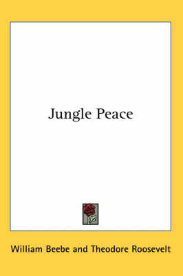 Jungle Peace by William Beebe image
