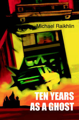 Ten Years as a Ghost by Michael Raikhlin image