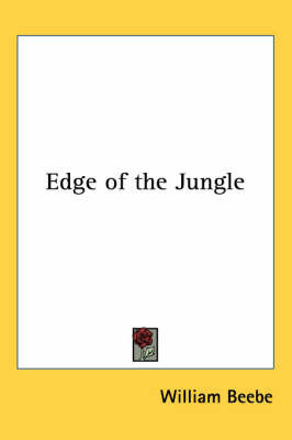 Edge of the Jungle by William Beebe