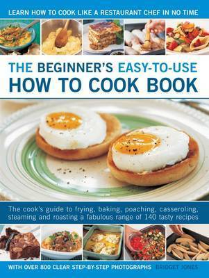 Beginner's Easy-to-use How to Cook Book by Bridget Jones