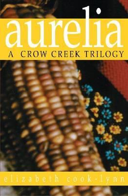 Aurelia: A Crow Creek Trilogy by Elizabeth Cook-Lynn image