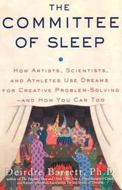 The Committee of Sleep by Deirdre Barrett