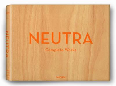 Neutra. Complete Works by Barbara Lamprecht