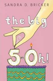 The Big 5-0h! by Sandra D Bricker image