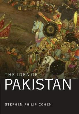 The Idea of Pakistan by Stephen Philip Cohen