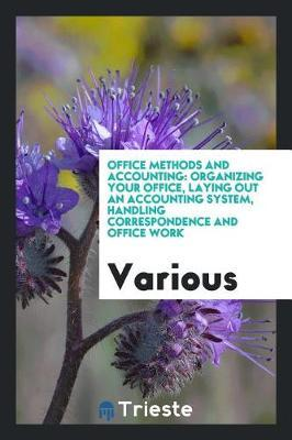 Office Methods and Accounting by Various ~