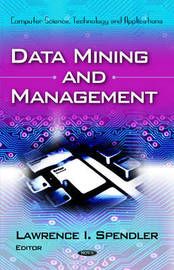 Data Mining and Management by Lawrence I. Spendler image