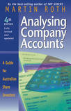 Analysing Company Accounts 4E a Guide for Australian Share Investors by Martin Roth