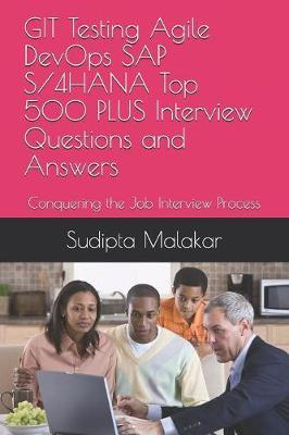 GIT Testing Agile DevOps SAP S/4HANA Top 500 PLUS Interview Questions and Answers by Sudipta Malakar