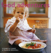 Food Adventures: Introducing Your Child to Flavours from Around the World by Elisabeth Luard image