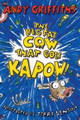 The Big Fat Cow That Goes Kapow by Andy Griffiths