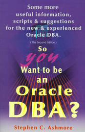 So You Want to Be an Oracle DBA? by Stephen C. Ashmore image