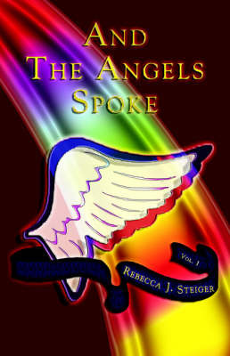 And The Angels Spoke by Rebecca, J. Steiger image