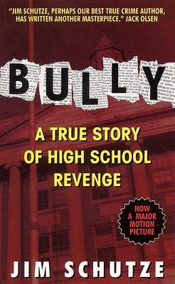 Bully: a True Story of High School Revenge by Jim Schutze image