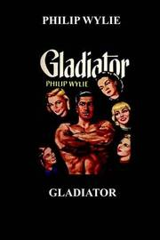 Gladiator by Philip Wylie image