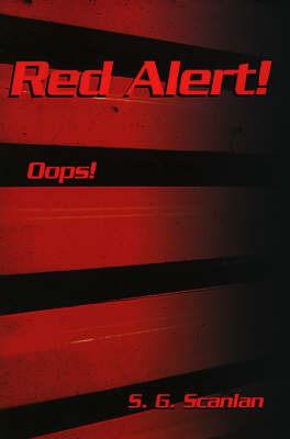 Red Alert!: Oops! by S. G. Scanlan