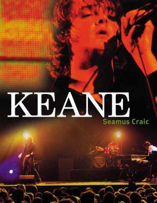 """""""Keane"""", the Band by Seamus Craic"""
